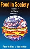 img - for Food in Society: Economy, Culture, Geography (Hodder Arnold Publication) book / textbook / text book