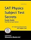 SAT Physics Subject Test Secrets Study Guide: SAT Subject Exam Review for the SAT Subject Test