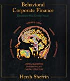 Behavioral Corporate Finance (McGraw-Hill/Irwin Series in Finance, Insurance, and Real Est)