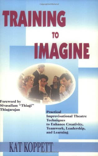 Training to Imagine: Practical Improvisational Theatre...