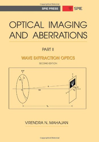 Optical imaging and aberrations. Part 2, Wave diffraction optics [electronic resource]