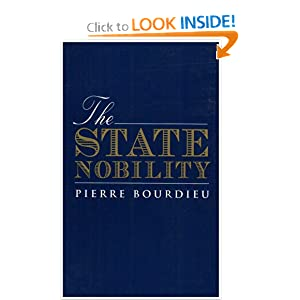 The State Nobility: Elite Schools in the Field of Power Pierre Bourdieu and Loic Wacquant