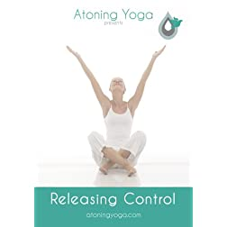 Atoning Yoga Releasing Control
