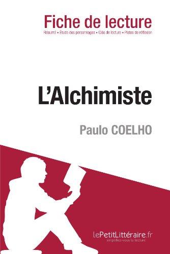L'Alchimiste De Paulo Coelho (Fiche De Lecture): Comprendre La Littérature Avec Lepetitlittéraire.Fr (French Edition)