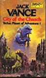 City of the Chasch (Planet of Adventure, Vol. 1) (0312940432) by Vance, Jack