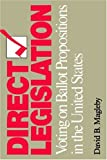 Direct Legislation: Voting on Ballot Propositions in the United States (0801869803) by Magleby, David