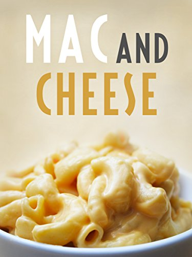 The Mac and Cheese Cookbook: Top 50 Most Delicious Mac and Cheese Recipes  [Macaroni and Cheese Cookbook] (Recipe Top 50's Book 117) by Julie Hatfield