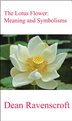 The Lotus Flower: Meaning and Symbolisms (Dean Ravenscroft compare prices)