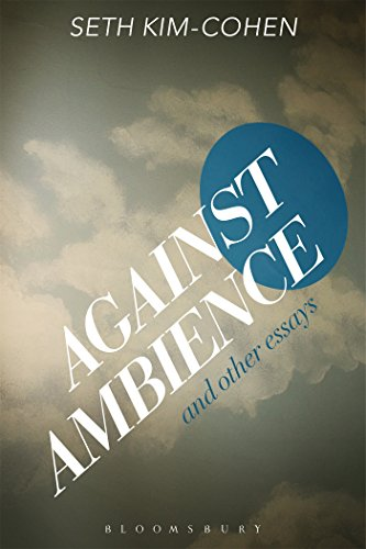 Against Ambiance and Other Essays