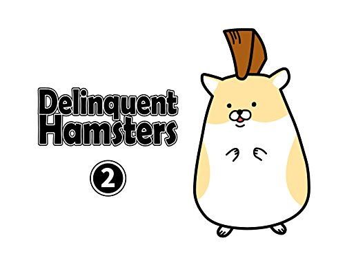 Delinquent Hamsters - Season 2