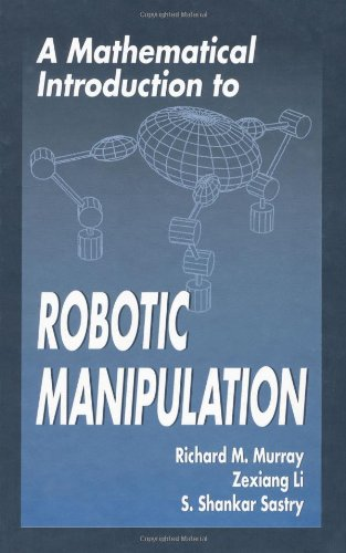 A Mathematical Introduction to Robotic Manipulation