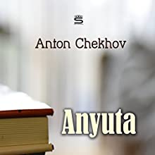 Anyuta Audiobook by Anton Chekhov Narrated by Max Bollinger