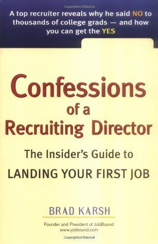 Confessions of a Recruiting Director: The Insider's Guide...