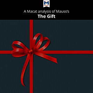 A Macat Analysis of Marcel Mauss's The Gift Audiobook