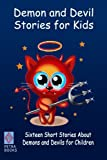 img - for Demon and Devil Stories for Kids:: Sixteen Short Stories About Demons and Devils for Children book / textbook / text book