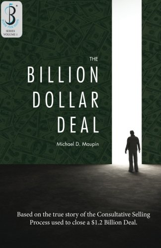 The Billion-Dollar Deal: Consultative Selling: Volume 1 (Burn the Ships)