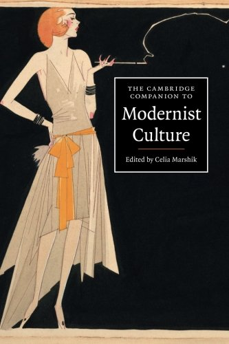 The Cambridge Companion to Modernist Culture (Cambridge Companions to Culture)