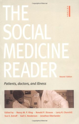 The Social Medicine Reader, Second Edition, Vol. One: Patients, Doctors, and Illness