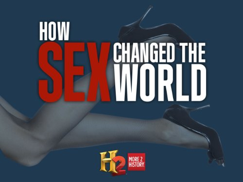 How Sex Changed the World Season 1