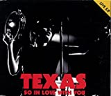 TEXAS SO IN LOVE WITH YOU ( LIVE EP 1994 )