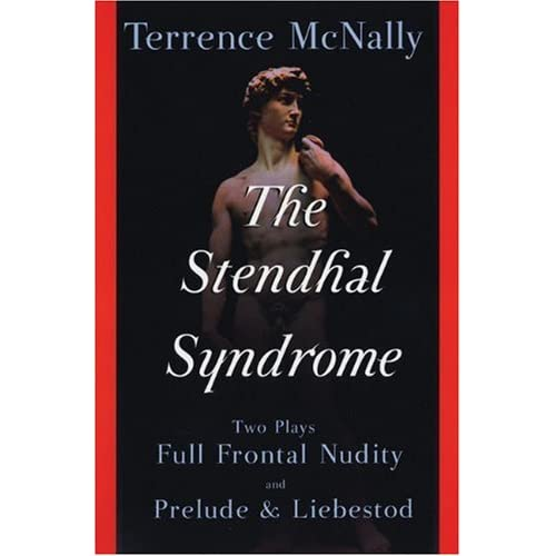 The Stendhal Syndrome: Two Plays: Full Frontal Nudity and Prelude and Liebestod