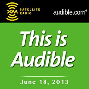 This Is Audible, June 18, 2013 Radio/TV Program