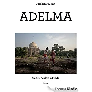 Adelma, Ce que je dois à l'Inde