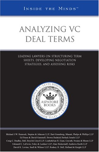 Analyzing VC Deal Terms: Leading Lawyers on Structuring Term Sheets, Developing Negotiation Strategies, and Assessing Risks (Inside the Minds) (Venture Capital Term Sheet compare prices)