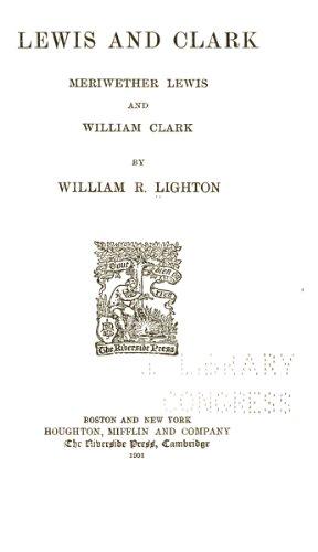 William R. Lighton - Lewis and Clark (Original Illustrations and Text)
