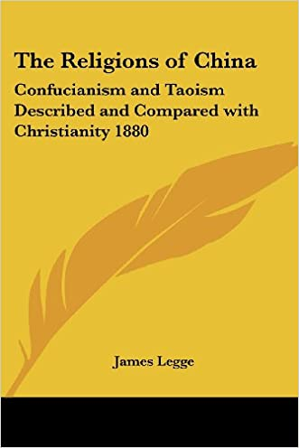 The Religions of China: Confucianism and Taoism Described and Compared with Christianity 1880