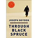 Through Black Spruceby Joseph Boyden