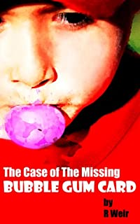 The Case Of The Missing Bubble Gum Card: A Jarvis Mann Detective Short Story by R Weir ebook deal
