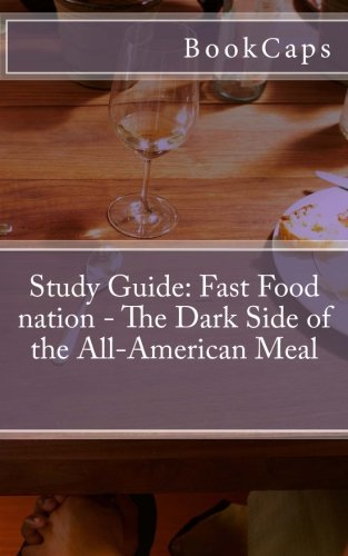 analysis of fast food nation the dark side of the all american meal by eric schlosser In fast food nation: the dark side of the all-american meal, eric schlosser disclose quite startling problem his points of view are substantiated with more than adequate research and statistics, but the most compelling factor in his evidence is the common use of examples.