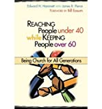 img - for Reaching People Under 40 While Keeping People Over 60: Being Church for All Generations (Columbia Partnership Leadership) (Paperback) - Common book / textbook / text book