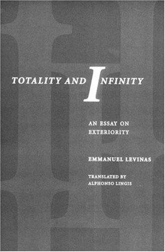 emmanuel levinas. totality and infinity. an essay on exteriority Levinas, derrida and the indian hospitality ethos  levinas, emmanuel (1991),  totality and infinity: an essay on exteriority (translated by.
