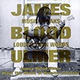 Music Speaks Louder Than Words : James 'Blood' Ulmer Plays The Music Of Ornette Coleman by James Blood Ulmer