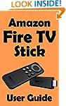 Amazon Fire TV Stick Beginners Guide:...