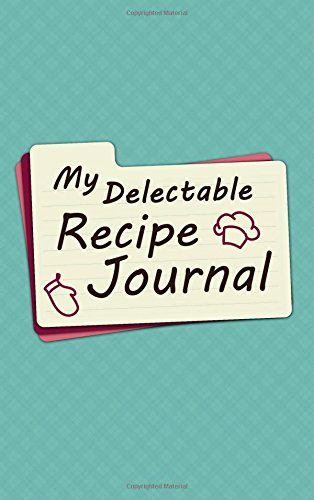 My Delectable Recipe Journal by Lovebook