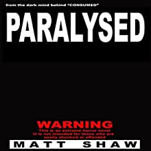 Paralysed | Livre audio Auteur(s) : Matt Shaw Narrateur(s) : Craig Beck