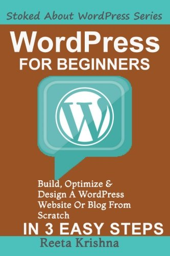 WordPress For Beginners: Build, Optimize And