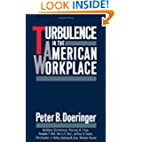 Turbulence in the American Workplace