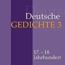 Deutsche Gedichte 3: 17. - 18. Jahrhundert Hörbuch von  div. Gesprochen von: Jürgen Fritsche