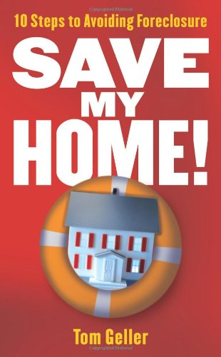 Save My Home!: 10 Steps to Avoiding Foreclosure