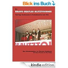 Die Bravo-Beatles-Blitztournee F�nf Tage Beatlemania in Deutschland im Juni 1966