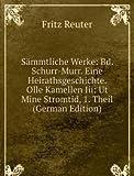 Sämmtliche Werke: Bd. Schurr-Murr. Eine Heirathsgeschichte. Olle Kamellen Iii: Ut Mine Stromtid, 1. Theil (German Edition)