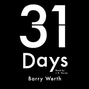 31 Days: The Crisis That Gave Us the Government We Have Today | [Barry Werth]
