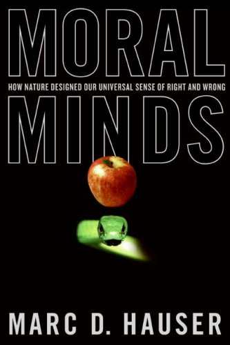 Amazon.com: Moral Minds: How Nature Designed Our Universal Sense of Right and Wrong (9780060780708): Marc Hauser: Books