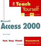 Teach Yourself Microsoft Access 2000 (Teach Yourself (IDG)) (0764532820) by Siegel, Charles