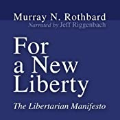 For a New Liberty: The Libertarian Manifesto | [Murray N. Rothbard]