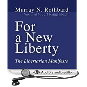 For a New Liberty: The Libertarian Manifesto (Unabridged)